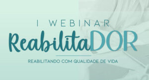 1º Webinário ReabilitaDOR tem início dia 4 de setembro com atividade sobre sensibilização central